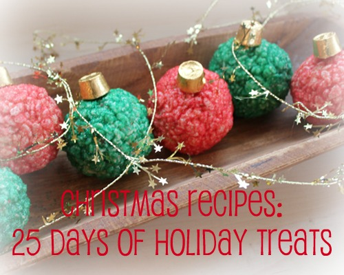 Christmas recipes 25 days of holiday treats mommysavers for Homemade christmas goodies recipes