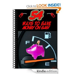 54 Ways To Save Money On Gas!