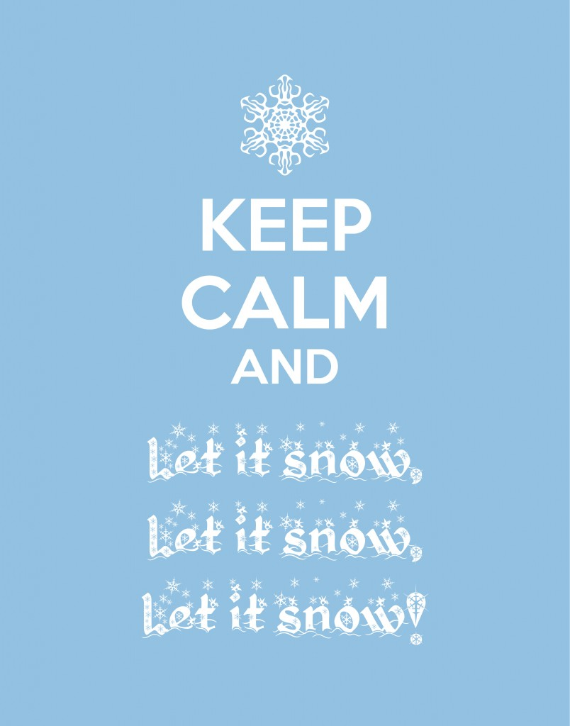 Keep Calm and Let it Snow (FREE Christmas Printable!)