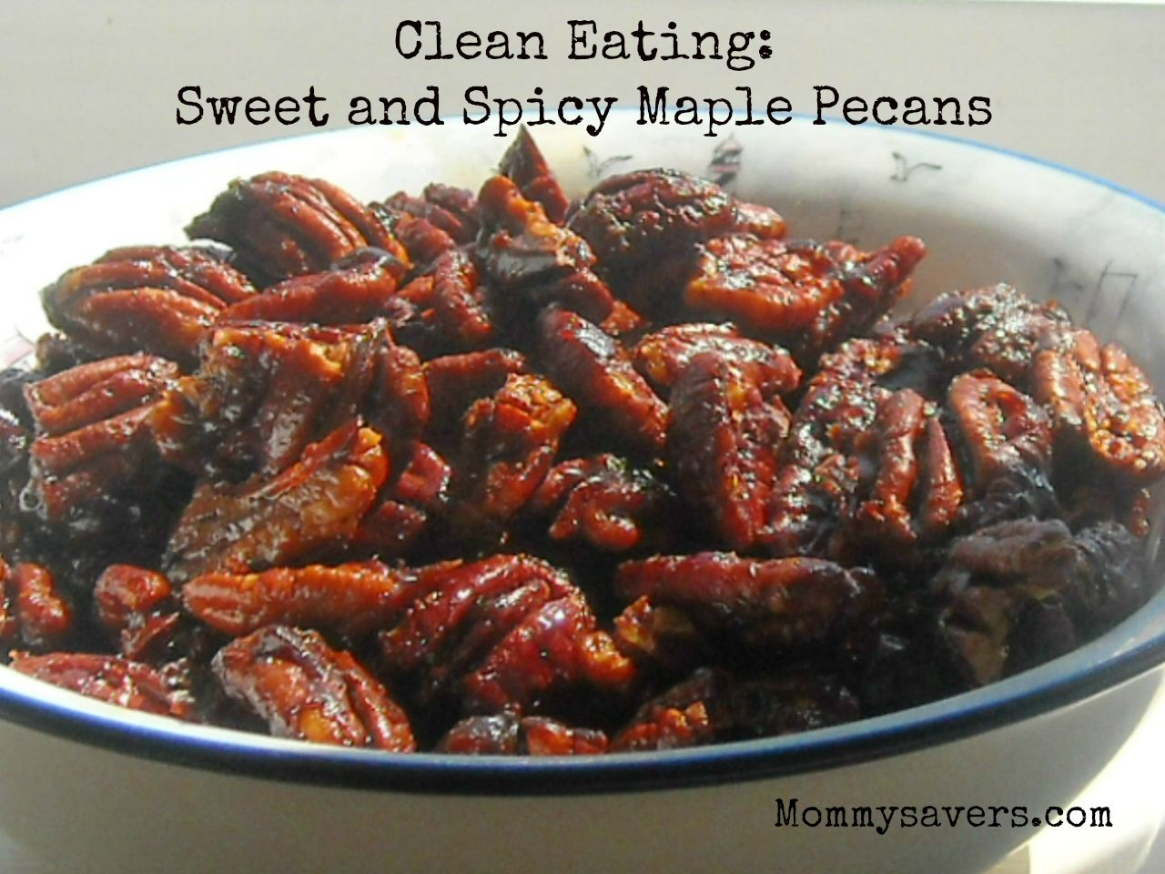 Clean Eating Maple Pecans