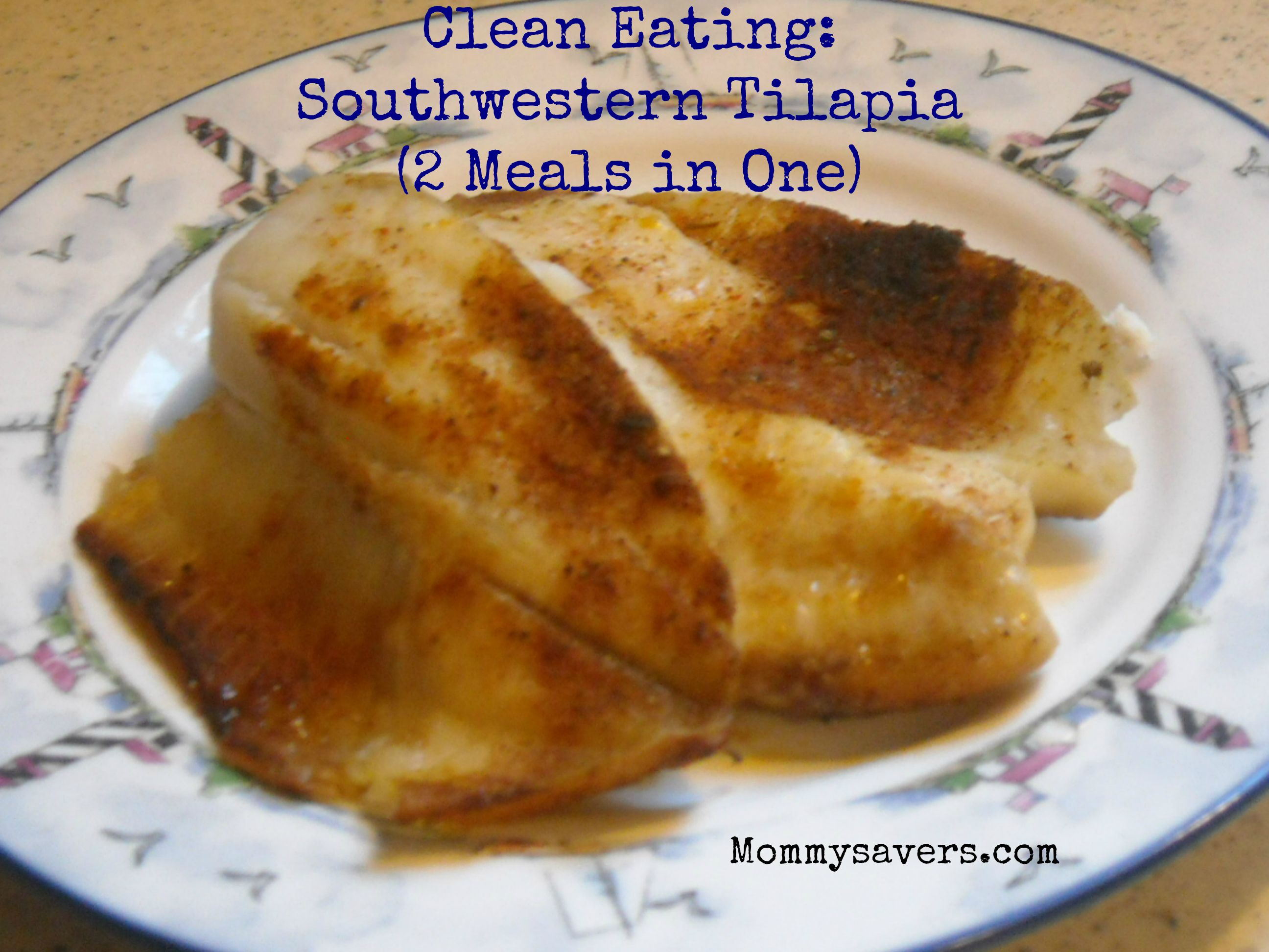 Clean Eating Southwestern Tilapia